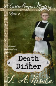 cover of Death at Dinner Cassie Pengear Mysteries book 2 by L. A. Nisula copyright 2014 L. A. Nisula